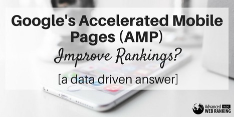 Will Google's Accelerated Mobile Pages Improve Your Rank? | SEO | Scoop.it
