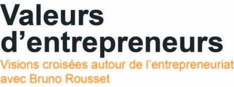 Valeurs d'entrepreneurs // Femmes entrepreneurs et entrepreneuriat à l'ère du numérique   Valeurs d'Entrepreneurs   Scoop.it