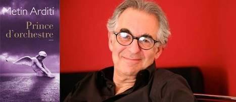 Metin Arditi, la force du destin   Chronique de livres   Scoop.it