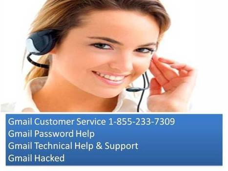 Call on 1-855-233-7309  for third party and official Gmail support, experience an effort free Gmail service | 1-855-233-7309 Gmail Technical Support Services | Scoop.it