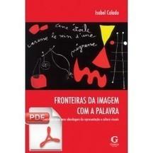 Novo livro: Fronteiras da imagem com a palavra | Educommunication | Scoop.it