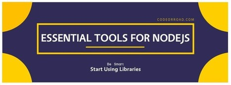Libraries essential for NodeJS applications | NodeJS | Scoop.it