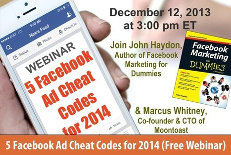 5 Facebook Ad Cheat Codes for 2014 (Free Webinar) | iEduc | Scoop.it