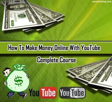 How to Make Money Online with YouTube – Step By Step Tutorial - E Tutorial Blog | ETutorialBlog | Scoop.it