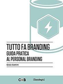 Tutto fa branding: Guida pratica al personal branding (I Prof) eBook: Gioia Gottini: Amazon.it: Kindle Store | marketing personale | Scoop.it