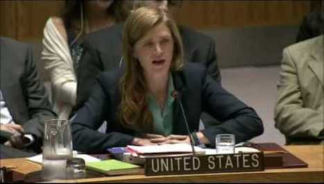 Watch Samantha Power defend Al Qaeda and ISIS in Syria during her Security Council speech | Global politics | Scoop.it