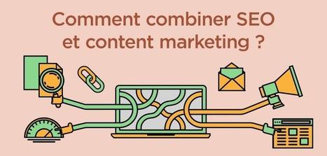 Comment combiner SEO et content marketing ? | Efficastyl - Rédaction gourmande pour des textes à croquer | Scoop.it