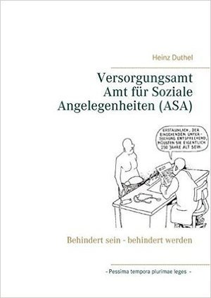 Versorgungsamt - Amt für Soziale Angelegenheiten ASA : Behindert sein - behindert werden: Amazon.de: Heinz Duthel: Bücher | Book Bestseller | Scoop.it