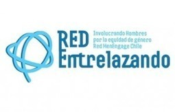 Qué es la Red Entrelazando (MenEngage Chile) | Red Entrelazando | #Masculinidad(es) | Scoop.it