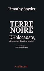 """""""Terre noire : l'Holocauste, et pourquoi il peut se répéter"""" de Timothy Snyder – Marie-Hélène Léon - JNE   Actualités écologie   Scoop.it"""