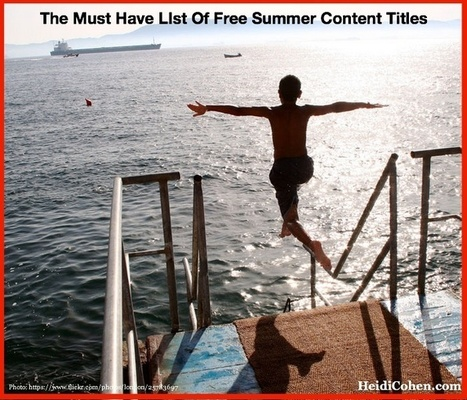 The Must Have List of Free Summer Content Titles - Heidi Cohen   Digital-News on Scoop.it today   Scoop.it