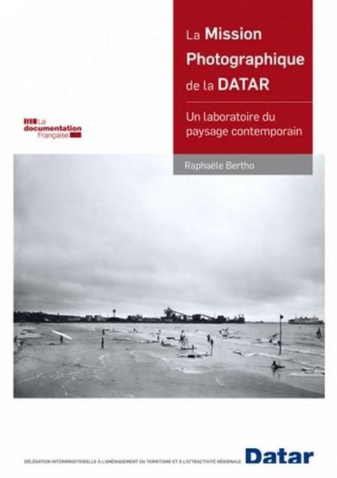 La Mission photographique de la DATAR, un laboratoire du paysage contemporain   Livres photo   Scoop.it