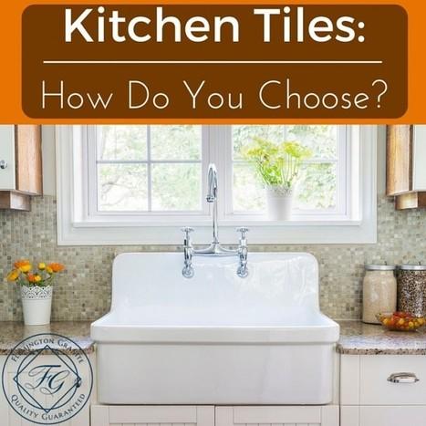 Kitchen Tiles: How Do You Choose? - Flemington Granite | Home Improvement, Modular Construction, Modular Buildings, Prefabricated Building | Scoop.it
