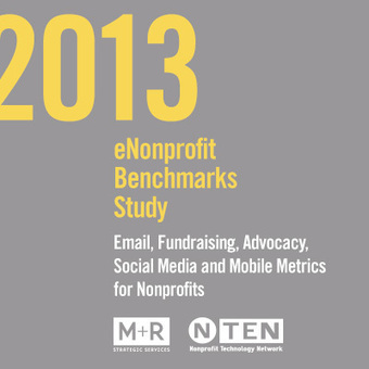 It's here: The 2013 eNonprofit Benchmarks Study | How to Grow Your Non-Profit | Scoop.it