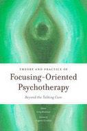 Theory and Practice of Focusing-Oriented Psychotherapy: Beyond the Talking Cure - book information - Jessica Kingsley Publishers | focusing_gr | Scoop.it