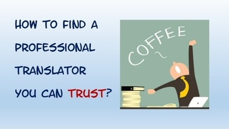 Ways To Choose Most Appropriate Translator……!!! | Translation Services | Scoop.it