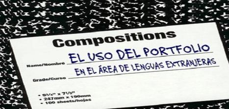 El uso del Portfolio en el área de Lenguas Extranjeras | Blog de CNIIE | TIC-TAC_aal66 | Scoop.it