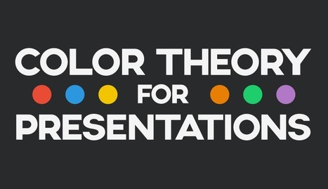 Color Theory for Presentations: How to Choose the Perfect Colors for Your Designs   Communication design   Scoop.it