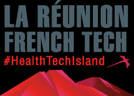 La Réunion candidate au label French Tech dans le domaine e-santé   Gerontechnologie   Scoop.it