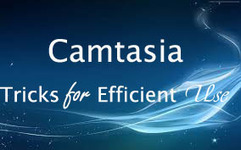 Camtasia tricks for efficient use | Gadget plus | Scoop.it