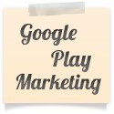 Google Play Marketing Advices For App Developers | Mobile App Promotion | Scoop.it
