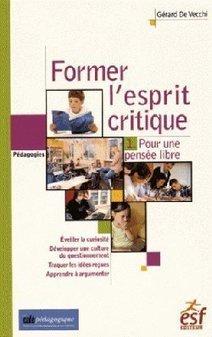 Former l'esprit critique : Une méthode en 25 exemples | Alerte sur les ouvrages parus | Scoop.it