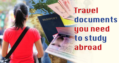 Travel documents you need to study abroad | Study Abroad | Career and Education | Scoop.it