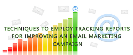 Techniques To Employ Tracking Reports For Improving An Email Marketing Campaign | Social Media news | Scoop.it