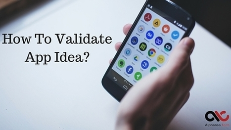 How to Validate Your App Idea? It's Easy If you Do it Smart - | Fashion Technology Designers & Startups | Scoop.it
