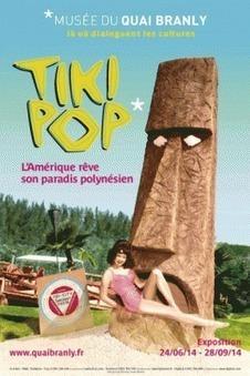 Tiki pop, le paradis polynésien au Musée du Quai Branly   Sortiraparis   Kiosque du monde : A la une   Scoop.it