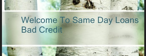 Same Day Loans Bad Credit- Getting Same Day Cash With No Credit Check Process | No Credit Check Unsecured Loans | Scoop.it