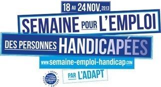 Semaine pour l'Emploi des Personnes Handicapées | Du 18 au 24 novembre 2013 | Emploi | Scoop.it