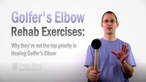 Why Golfer's Elbow Exercises Are Not The Top Priority   About Tennis Elbow   Scoop.it