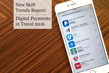 New Skift Trends Report: Digital Payments in Travel 2016 | Médias sociaux et tourisme | Scoop.it