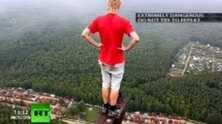 Russian Daredevils: Adrenaline Rush On Top Of The World (RT Documentary) | GFSS The Random Page | Scoop.it
