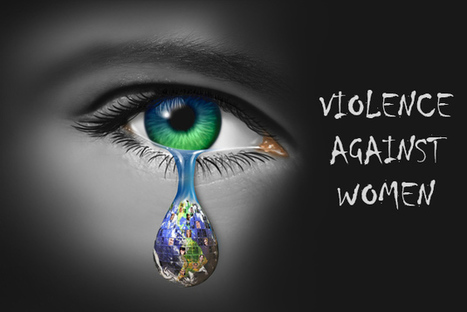 I questioned are we human?- Violence against Women Must Be Prevented | Global Trends & Reforms - Socio-Economic & Political | Scoop.it