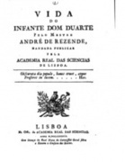 Vida do Infante D. Duarte, por André de Resende | History 2[+or less 3].0 | Scoop.it