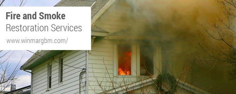 Fire and Smoke Restoration Services | Winmar GBM | Property Restoration specialists | Scoop.it