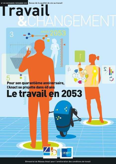 Le travail en 2053 | Travailler autrement : l'intelligence collective pour se rencentrer sur l'humain | Scoop.it