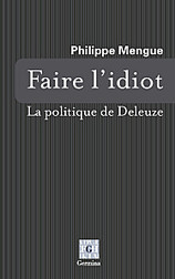 Faire l'idiot avec Deleuze (nouveauté février 2013)   Archivance - Miscellanées   Scoop.it