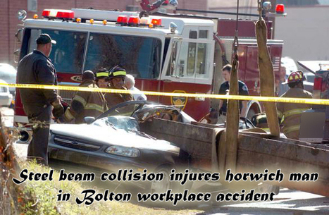 Steel Beam Collision Injures Horwich Man in Bolton Workplace Accident | All Accident Claims Blog | Scoop.it