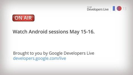 Google I/O 2013 : Jour 1 en Live   Nouvelles Te...   Innovations, Applications, technologies   Scoop.it