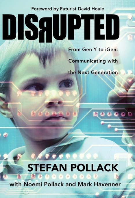 iGen: The Disrupted Generation | SEO | Scoop.it