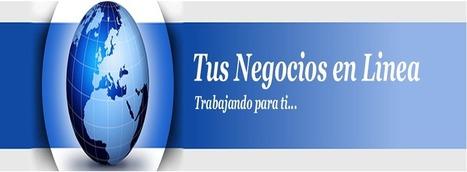 Tus Negocios en Linea | Curador de Conteúdos - Community Manager - Web 2.0 | Scoop.it