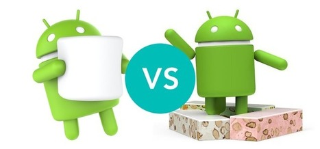 Android 6.0 Marshmallow vs Android 7.0 Nougat - Detailed Comparison of their Improvements | Android Apps Development | Scoop.it