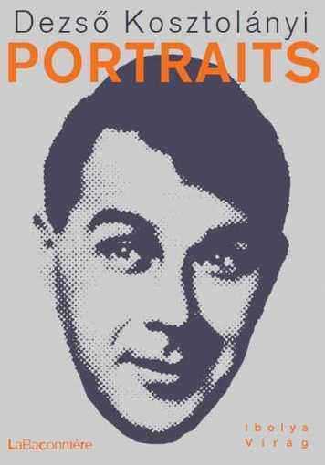 Portraits - Dezsö Kosztolányi | lire n'est pas une fiction | Scoop.it