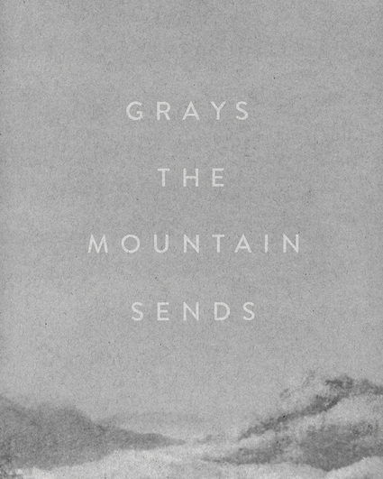 Grays the Mountain Sends   ARTES VISUALES   Scoop.it
