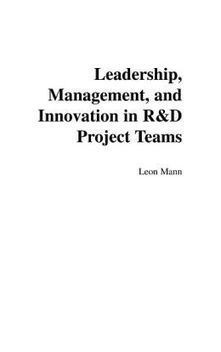 PDMA - Product Development and Management Association : Blogs : Book Review: Leadership, Management, and Innovation in R&D Project Teams | Virtual R&D teams | Scoop.it