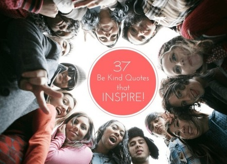 Be Kind Quotes | Middle School Education | Scoop.it