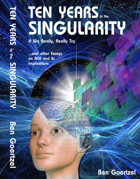 We could get to the Singularity in ten years | Managing Technology and Talent for Learning & Innovation | Scoop.it